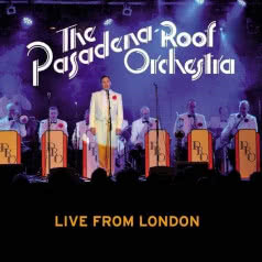 THE PASADENA ROOF ORCHESTRA  Live from London