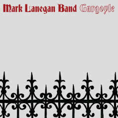 MARK LANEGAN BAND Gargoyle