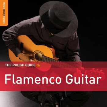 The Rough Guide To Flamenco Guitar