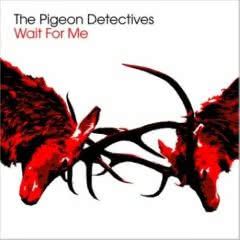 THE PIGEON DETECTIVES Wait For Me