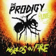 THE PRODIGY World`s On Fire