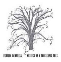 NERISSA CAMPBELL Musins Of A Telescopic Tree