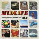 Midlife: A Beginners Guide To Blur