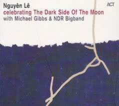 NGUYEN LE Celebrating the Dark Side of the Moon