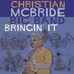 CHRISTIAN MCBRIDE BIG BAND Bringin' It