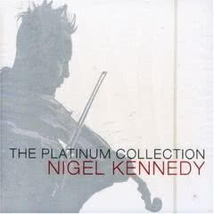 NIGEL KENNEDY The Platinum Collection