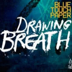 BLUE TOUCH PAPER Drawing Breath