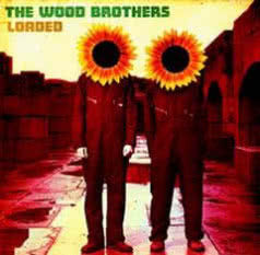 THE WOOD BROTHERS Loaded