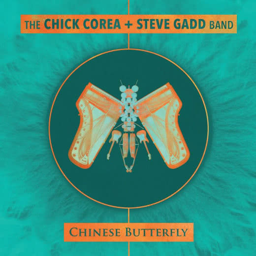 THE CHICK COREA + STEVE GADD BAND Chinese Butterfly