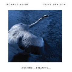 THOMAS CLAUSEN/ STEVE SWALLOW Morning...Dreaming...