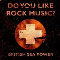 BRITISH SEE POWER Do You Like Rock Music?