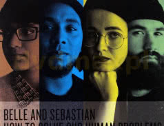 <span>BELLE AND SEBASTIAN</span> How To Solve Our Human Problems Part 1-3