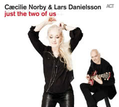 CAECILIE NORBY & LARS DANIELSSON Just the Two of Us