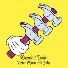 PETER BJORN AND JOHN Breakin` Point