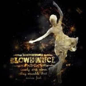 Slowdance: Wisely And Slow, They Stumble That Dance Fast