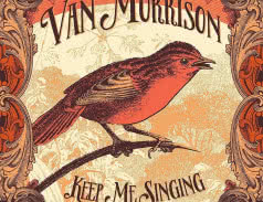 <span>VAN MORRISON</span> Keep Me Singing