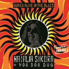 NATALIA SIKORA + VOO DOO DOG Buried Alive in the Blues