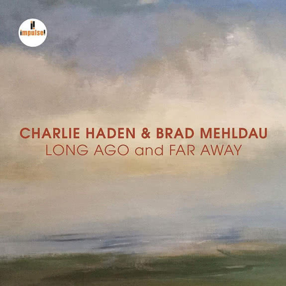 <span>CHARLIE HADEN & BRAD MEHLDAU</span> Long Ago and Far Away