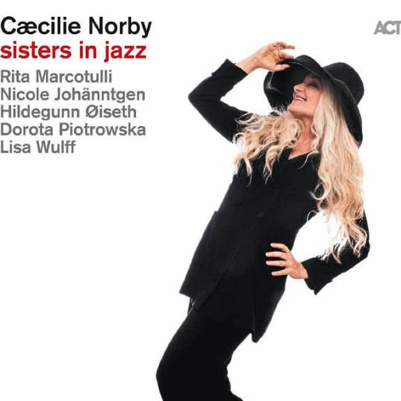 <span>CAECILIE NORBY</span> Sisters in Jazz