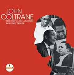JOHN COLTRANE The Impulse! Albums: Vol. 3