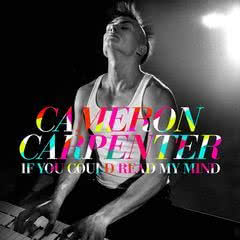 CAMERON CARPENTER If You Could Read My Mind