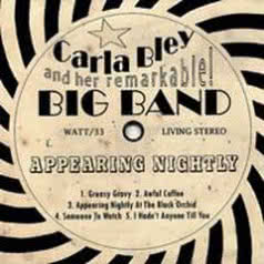 CARLA BLEY Appearing Nightly