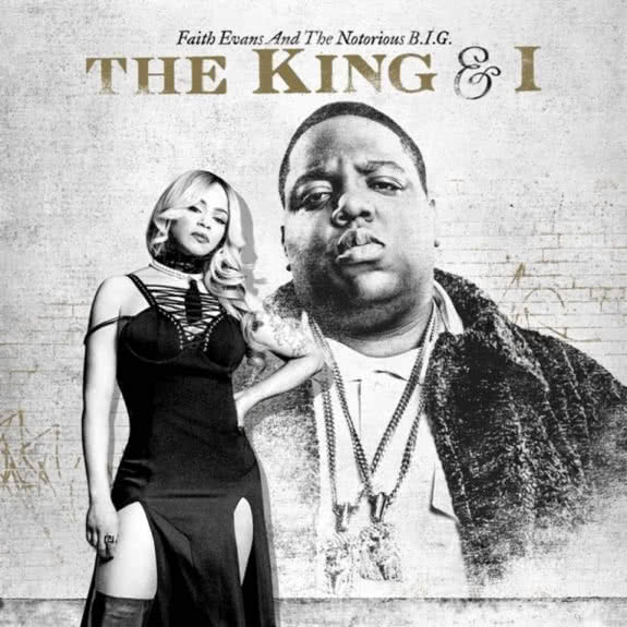 <span>FAITH EVANS AND THE NOTORIOUS B.I.G.</span> The King & I