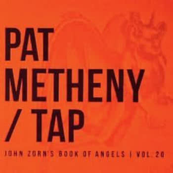TAP / John Zorn`s Book Of Angels Vol. 20