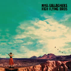 NOEL GALLAGHER`S HIGH FLYING BIRDS Who Built The Moon?