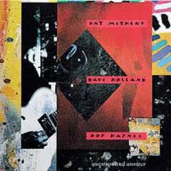 PAT METHENY/DAVE HOLLAND/ROY HAYNES Questions And Answer