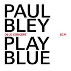 PAUL BLEY Play Blue