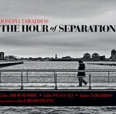 JOSEPH TAWADROS The Hour of Separation