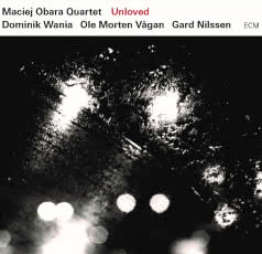MACIEJ OBARA QUARTET Unloved