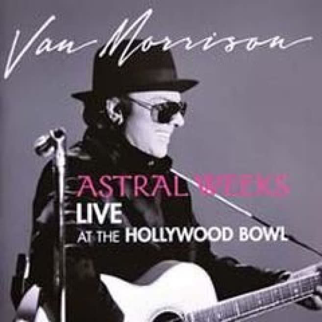 Astral Weeks - Live At The Hollywood Bowl